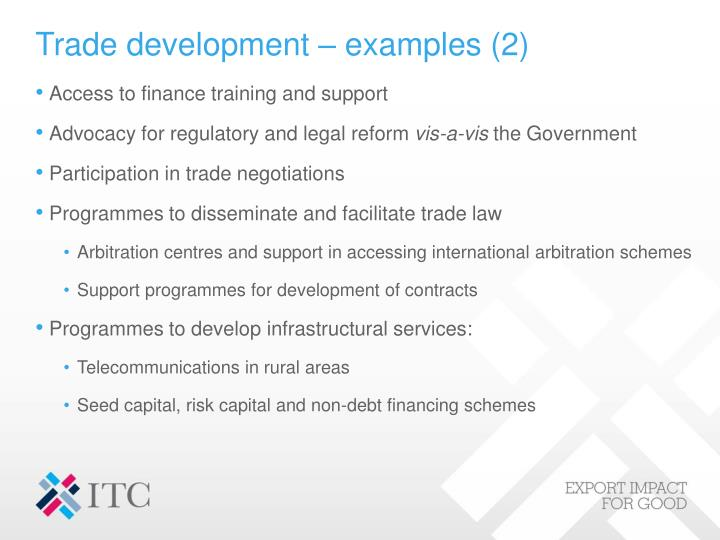Trade development – examples (2)