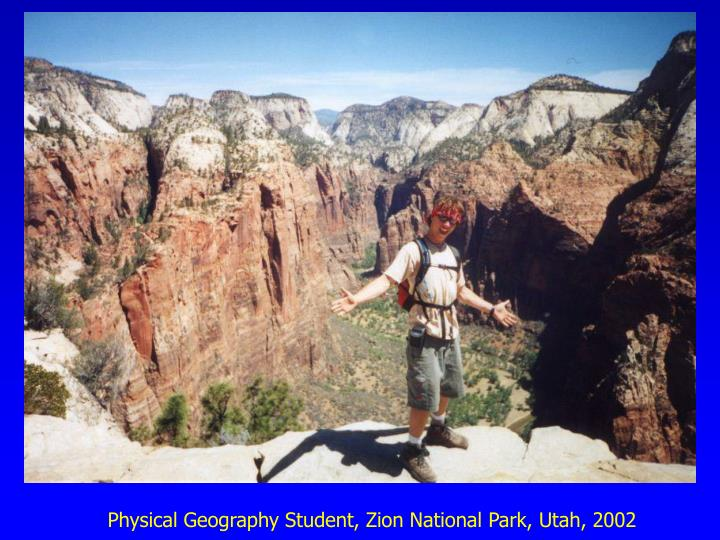 Physical Geography Student, Zion National Park, Utah, 2002