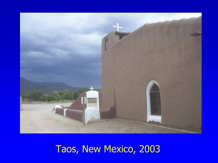 Taos, New Mexico, 2003