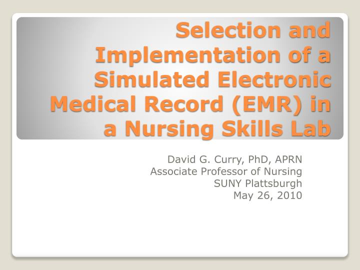 selection and implementation of a simulated electronic medical record emr in a nursing skills lab n.