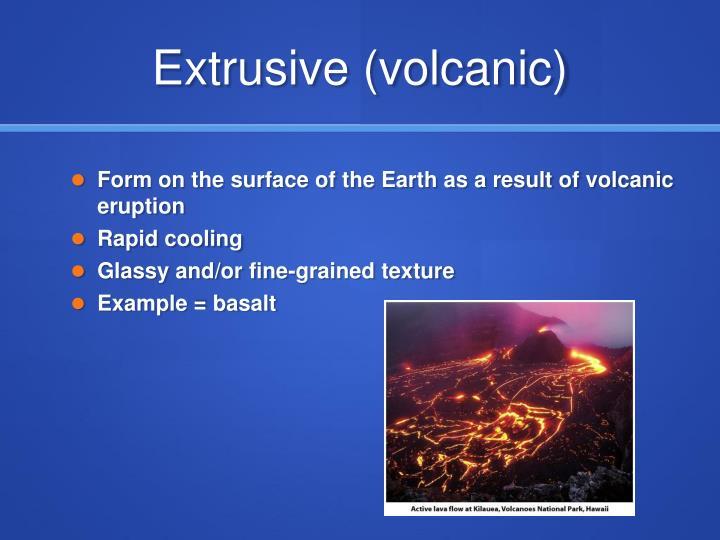 Extrusive (volcanic)