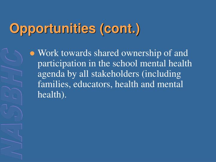 Opportunities (cont.)