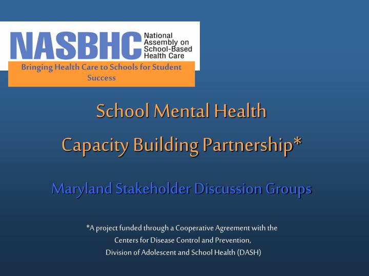 School mental health capacity building partnership maryland stakeholder discussion groups