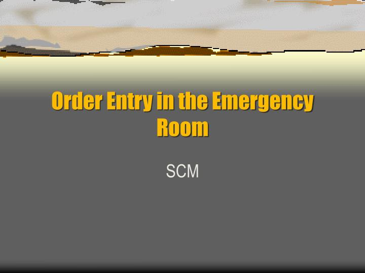 Order entry in the emergency room