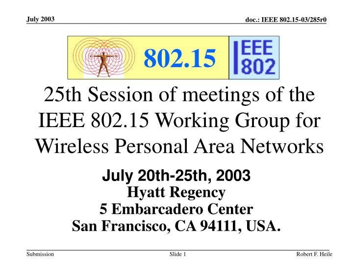 25th session of meetings of the ieee 802 15 working group for wireless personal area networks n.