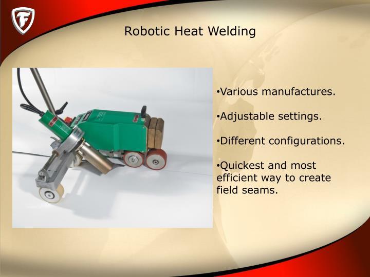 Robotic Heat Welding