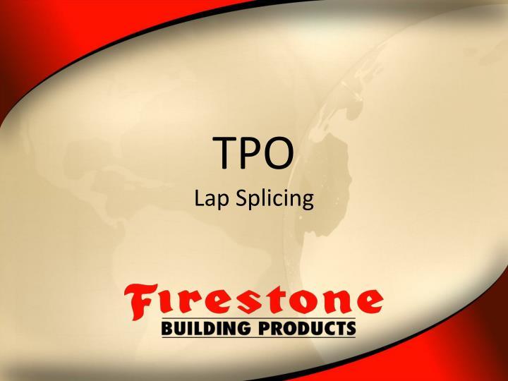Tpo lap splicing
