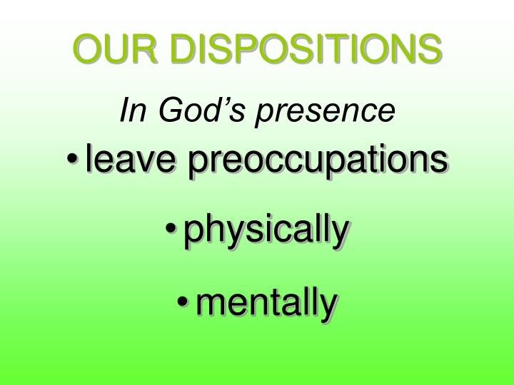 OUR DISPOSITIONS