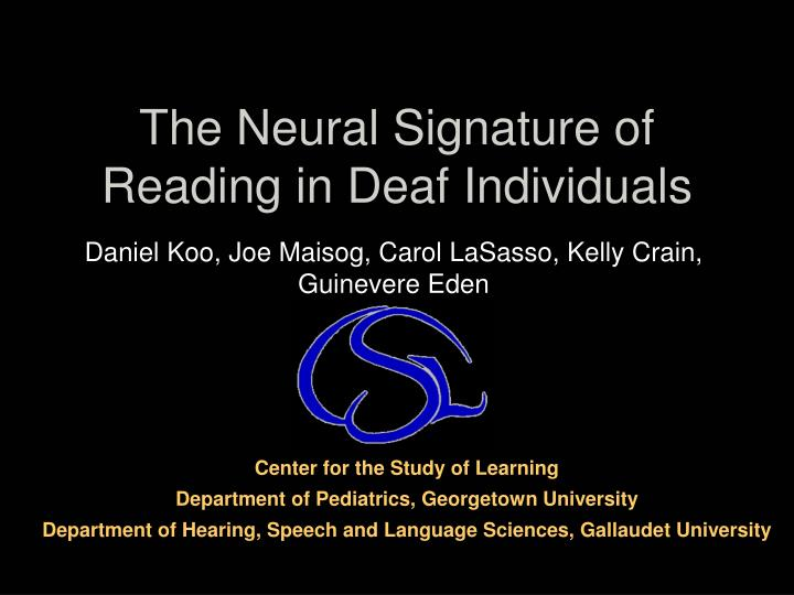 the neural signature of reading in deaf individuals n.