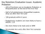 key retention graduation issues academic probation
