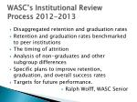 wasc s institutional review process 2012 2013