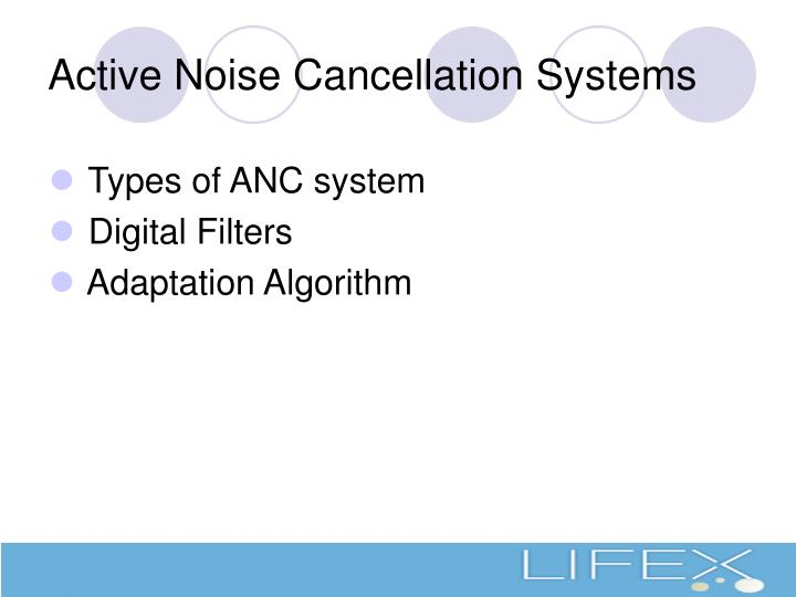 Active Noise Cancellation Systems