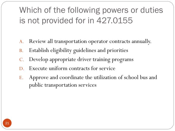 Which of the following powers or duties is not provided for in 427.0155