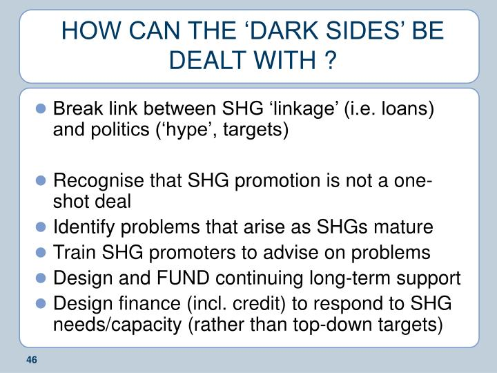 HOW CAN THE 'DARK SIDES' BE DEALT WITH ?