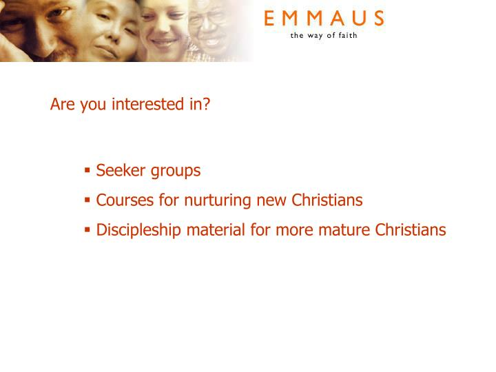 Are you interested in?