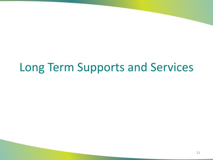 Long Term Supports and Services