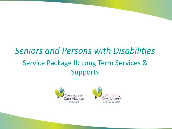 Seniors and persons with disabilities service package ii long term services supports