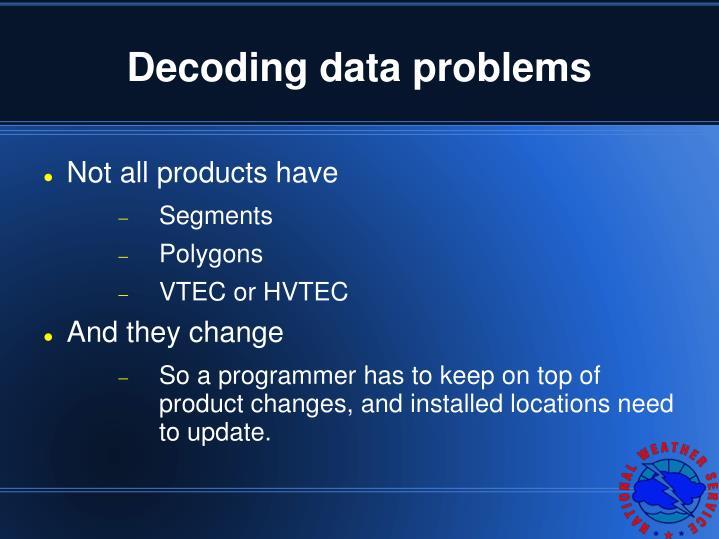 Decoding data problems