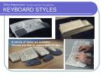 office ergonomics the right equipment the right place keyboard styles
