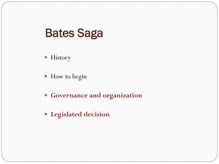 Bates Saga