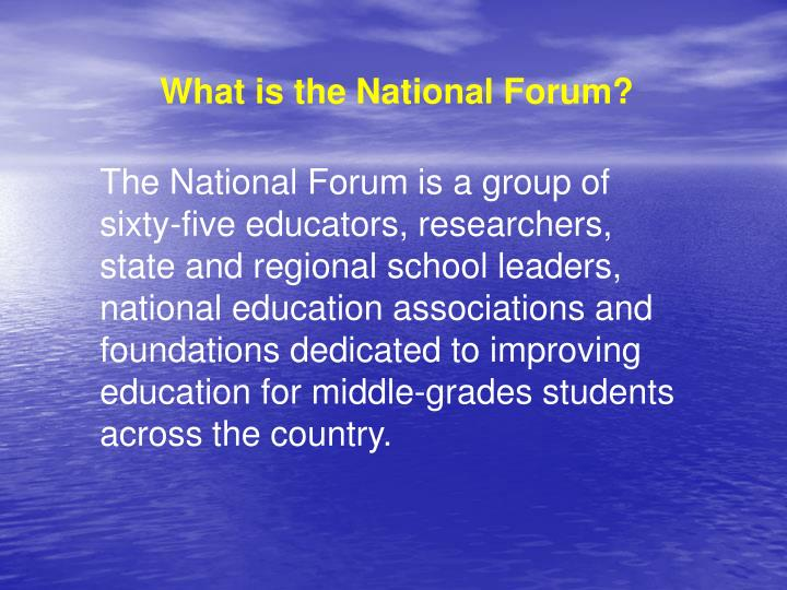 What is the National Forum?