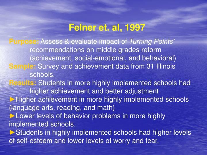 Felner et. al, 1997