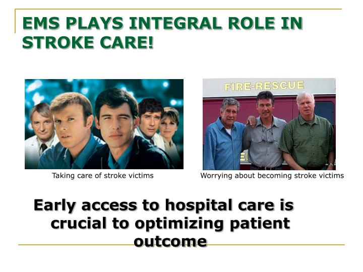 Early access to hospital care is crucial to optimizing patient outcome