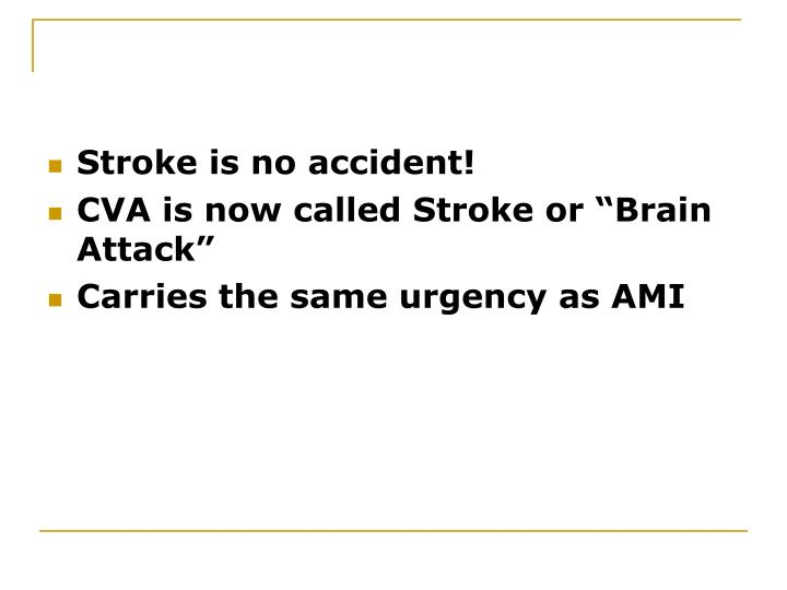 Stroke is no accident!