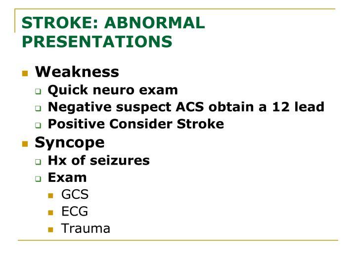 STROKE: ABNORMAL PRESENTATIONS