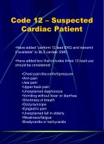 code 12 suspected cardiac patient