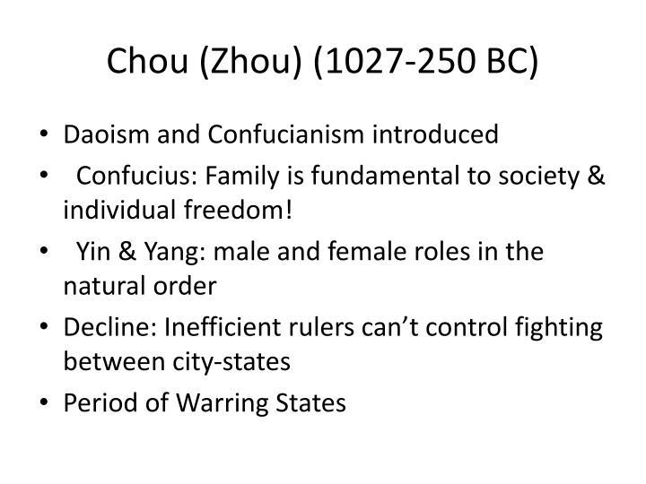 Chou (Zhou) (1027-250 BC)