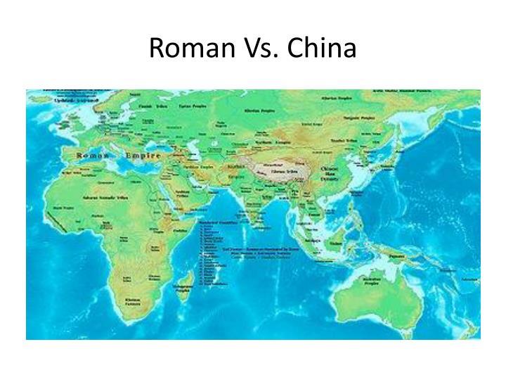 Roman Vs. China