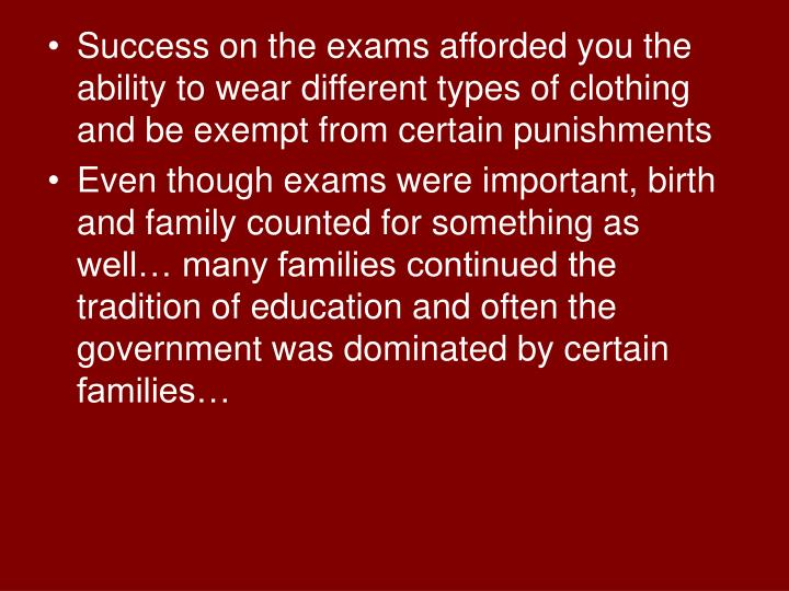Success on the exams afforded you the ability to wear different types of clothing and be exempt from certain punishments