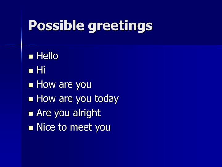 Possible greetings