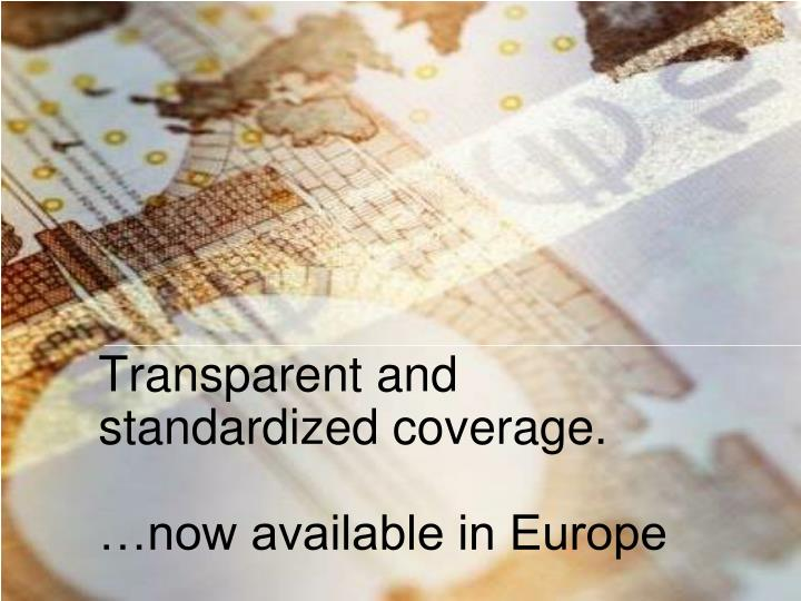 Transparent and standardized coverage.