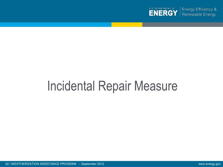 Incidental Repair Measure