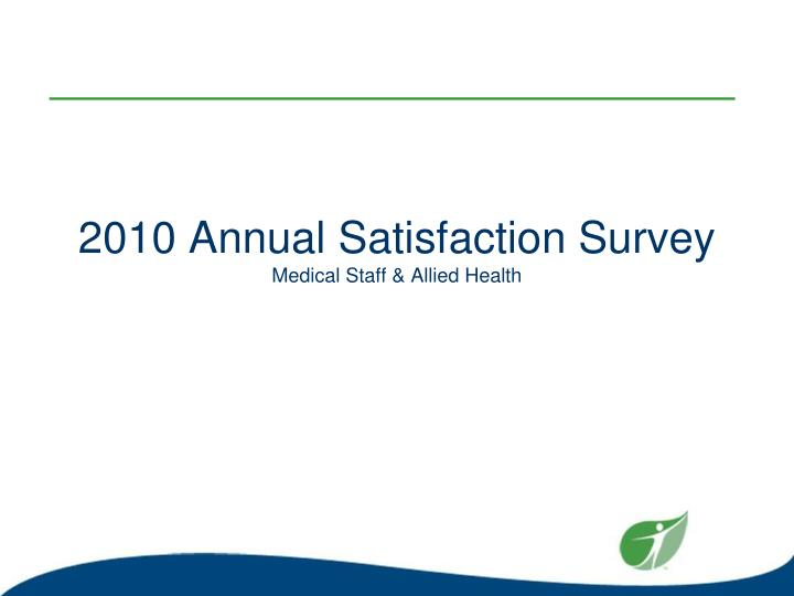 2010 annual satisfaction survey medical staff allied health