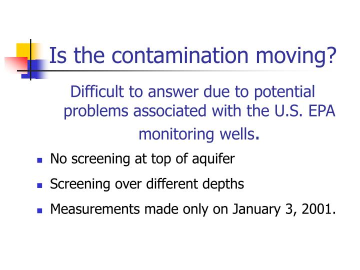 Is the contamination moving?