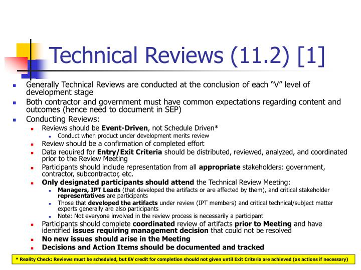 "Generally Technical Reviews are conducted at the conclusion of each ""V"" level of development stage"