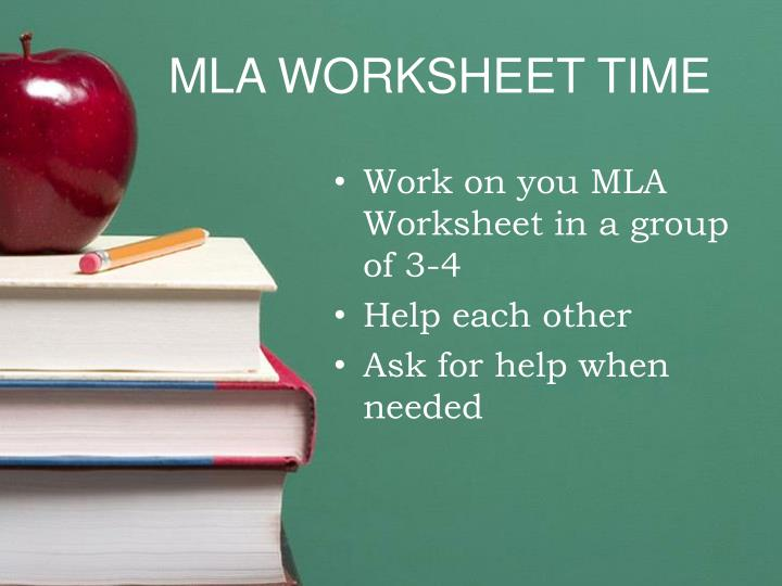 MLA WORKSHEET TIME
