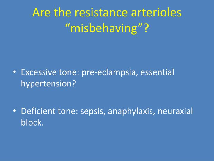 """Are the resistance arterioles """"misbehaving""""?"""