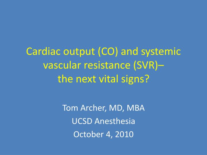 Cardiac output co and systemic vascular resistance svr the next vital signs