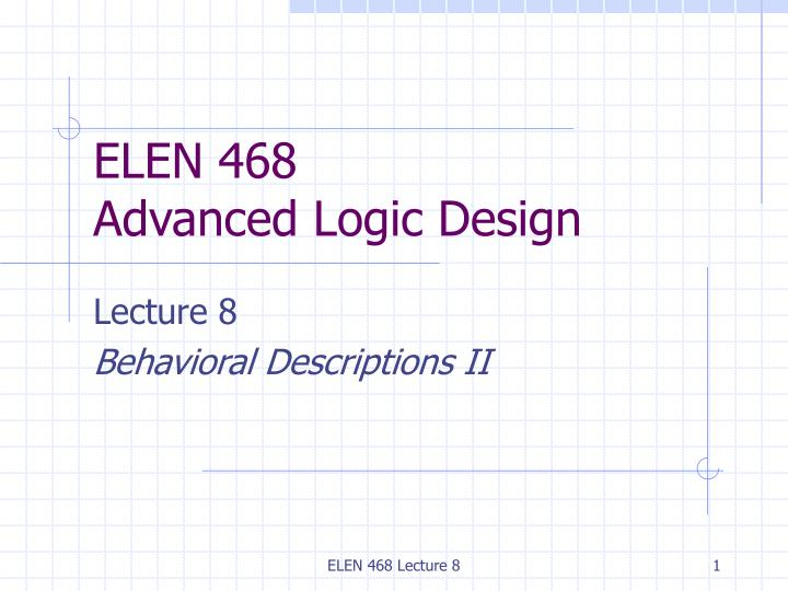 elen 468 advanced logic design n.