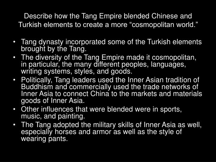 """Describe how the Tang Empire blended Chinese and Turkish elements to create a more """"cosmopolitan world."""""""
