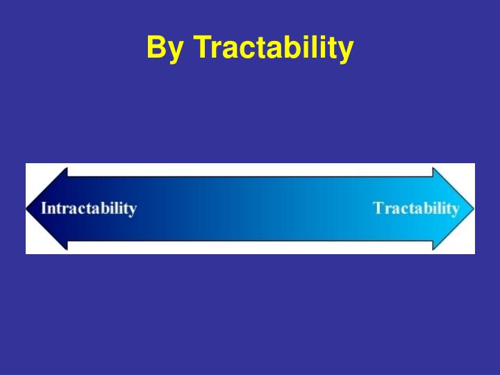 By Tractability