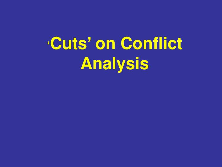 Cuts on conflict analysis