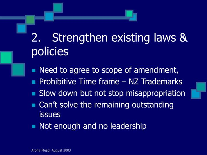 2.	Strengthen existing laws & policies