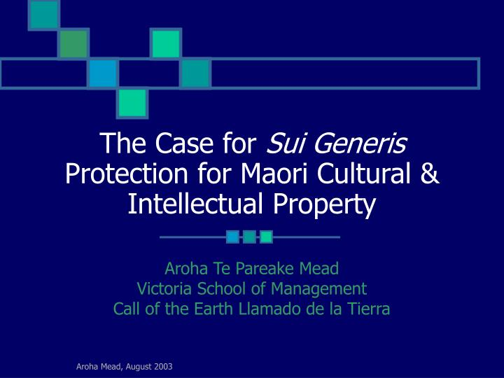 The case for sui generis protection for maori cultural intellectual property