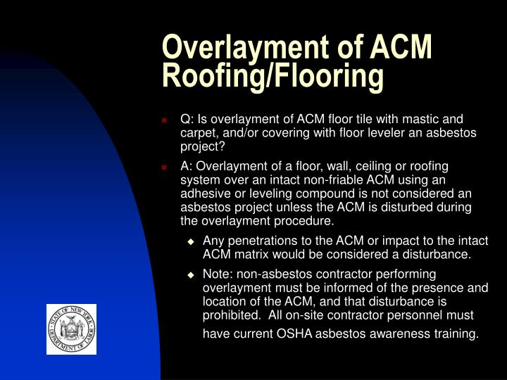 Overlayment of ACM Roofing/Flooring