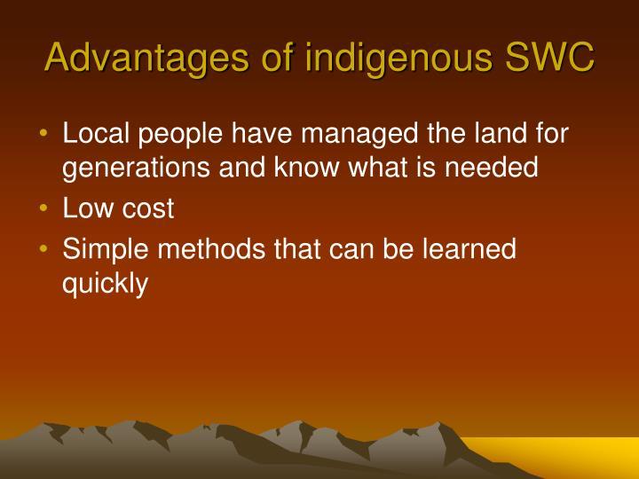 Advantages of indigenous SWC